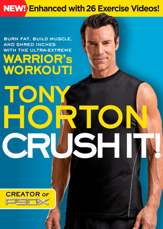 Crush It! by Tony Horton