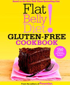 Flat Belly Diet! Gluten-Free Cookbook