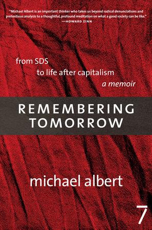 Remembering Tomorrow by Michael Albert