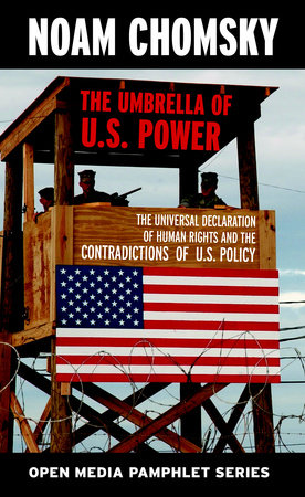 The Umbrella of U.S. Power by Noam Chomsky