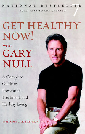 Get Healthy Now! by Gary Null