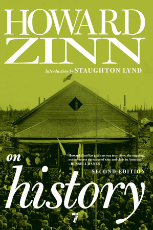 Howard Zinn on History by Howard Zinn