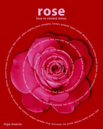 Rose by Inga Muscio