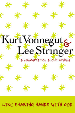 Like Shaking Hands with God by Kurt Vonnegut and Lee Stringer
