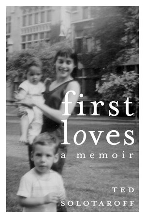 First Loves by Ted Solotaroff