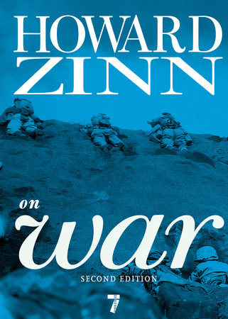 Howard Zinn on War by Howard Zinn