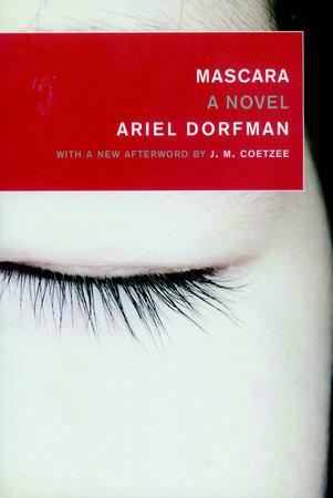 Mascara by Ariel Dorfman