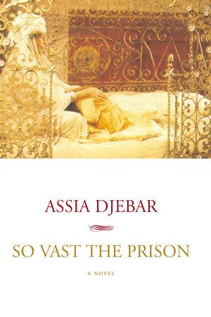 So Vast the Prison by Assia Djebar