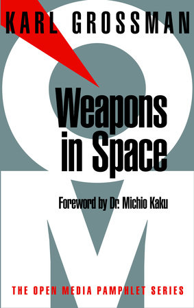 Weapons in Space by Karl Grossman