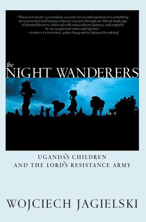 The Night Wanderers by Wojciech Jagielski
