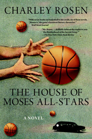 The House of Moses All-Stars by Charley Rosen