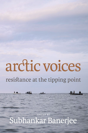Arctic Voices by Subhankar Banerjee