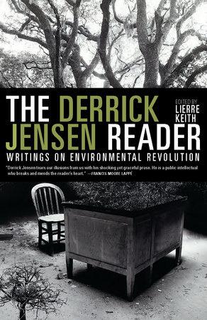 The Derrick Jensen Reader by Derrick Jensen