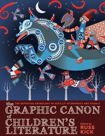 The Graphic Canon of Children's Literature by Russ Kick