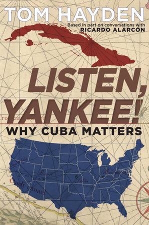 Listen, Yankee! by Tom Hayden