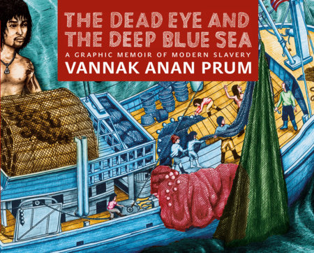 The Dead Eye and the Deep Blue Sea by Vannak Anan Prum