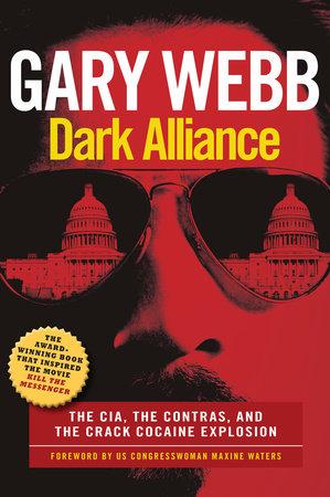 Dark Alliance: Movie Tie-In Edition by Gary Webb