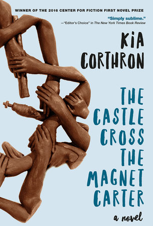 The Castle Cross the Magnet Carter by Kia Corthron