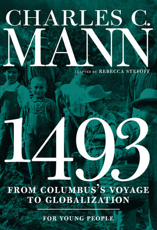 1493 for Young People by Charles C. Mann; adapted by Rebecca Stefoff