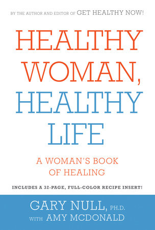 Healthy Woman, Healthy Life by Gary Null