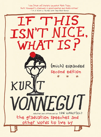 If This Isn't Nice What Is?, (Much) Expanded Second Edition by Kurt Vonnegut