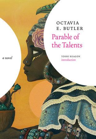 parable of the talents by octavia e butler penguinrandomhouse com