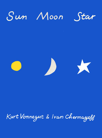 Sun Moon Star by Kurt Vonnegut