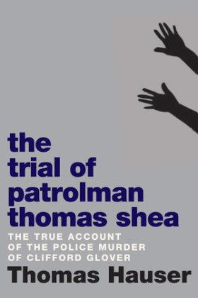 The Trial of Patrolman Thomas Shea