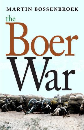 The Boer War by Martin Bossenbroek
