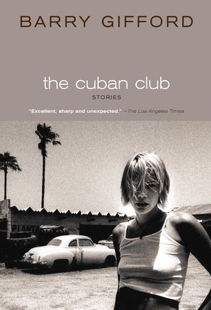 The Cuban Club by Barry Gifford