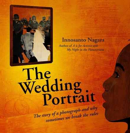 The Wedding Portrait by Innosanto Nagara