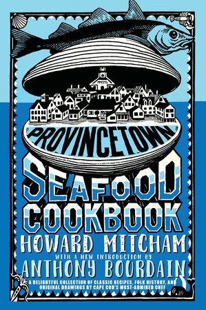 Provincetown Seafood Cookbook by Howard Mitcham