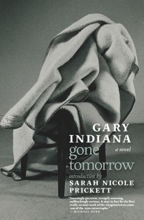 Gone Tomorrow by Gary Indiana