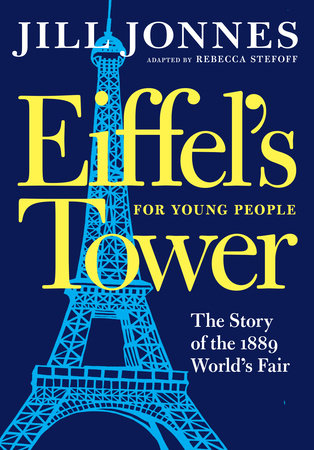 Eiffel's Tower for Young People by Jill Jonnes