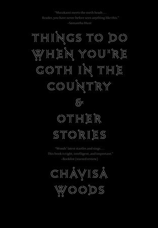 Things to Do When You're Goth in the Country by Chavisa Woods