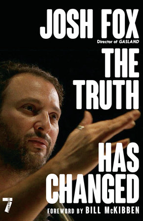 The Truth Has Changed by Josh Fox