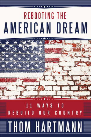 Rebooting the American Dream by Thom Hartmann