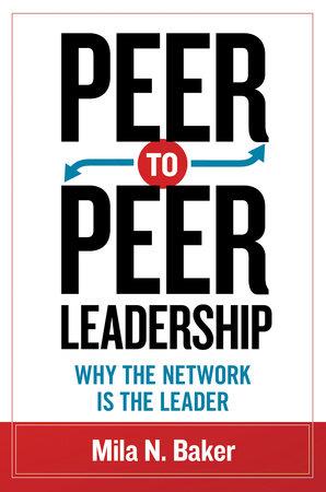 Peer-to-Peer Leadership by Mila Baker