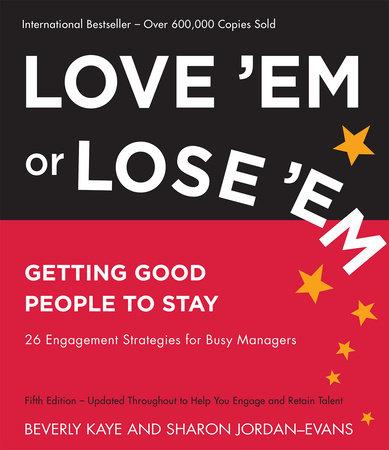 Love 'Em or Lose 'Em by Beverly Kaye and Sharon Jordan-Evans