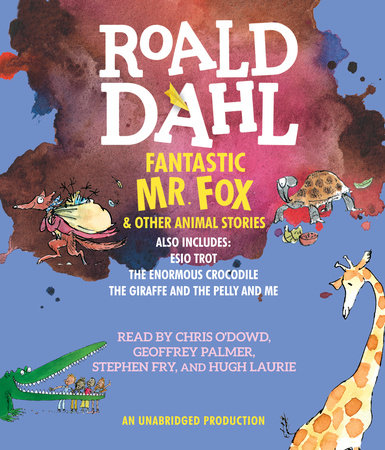 Fantastic Mr Fox And Other Animal Stories By Roald Dahl 9781611761832 Penguinrandomhouse Com Books