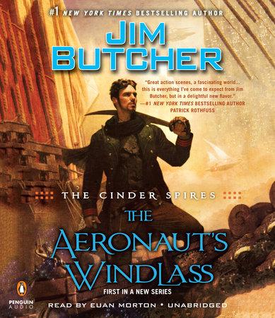 The Cinder Spires: the Aeronaut's Windlass by Jim Butcher