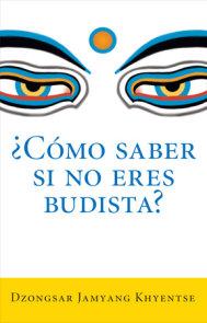 ¿Como saber si no eres budista? (What Makes You Not a Buddhist)