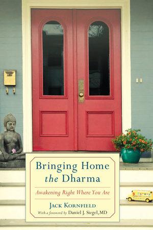 Bringing Home the Dharma by Jack Kornfield