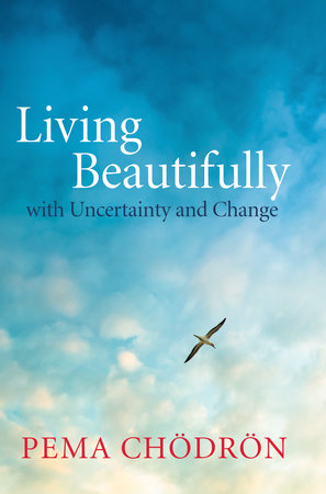 Living Beautifully by Pema Chodron