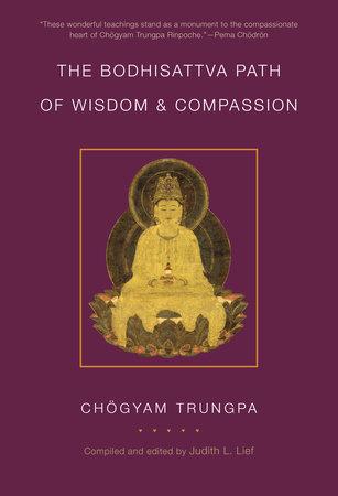 The Bodhisattva Path of Wisdom and Compassion by Chogyam Trungpa