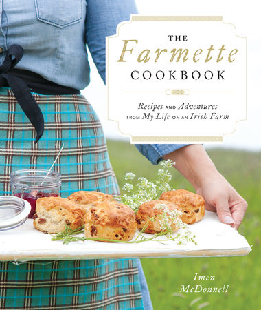 The Farmette Cookbook by Imen McDonnell