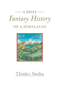 A Brief Fantasy History of a Himalayan