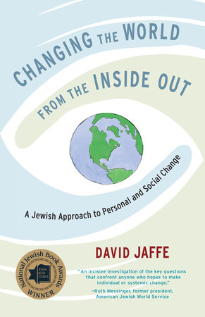 Changing the World from the Inside Out by David Jaffe
