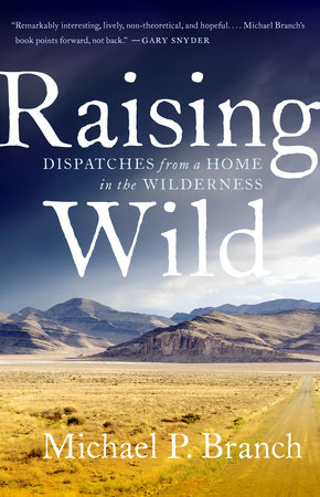 Raising Wild by Michael P. Branch