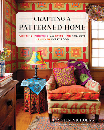 Crafting a Patterned Home by Kristin Nicholas